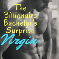 PRE-ORDER: The Billionaire Bachelor's Surprise Virgin: A Billionaire Romance